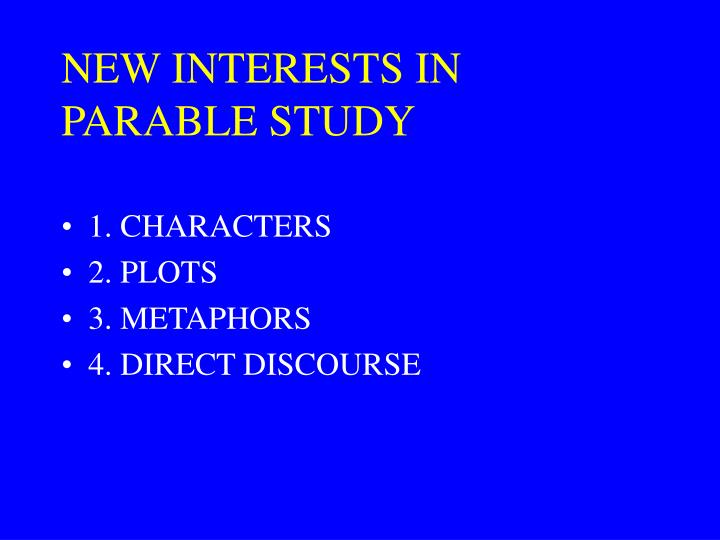 New interests in parable study