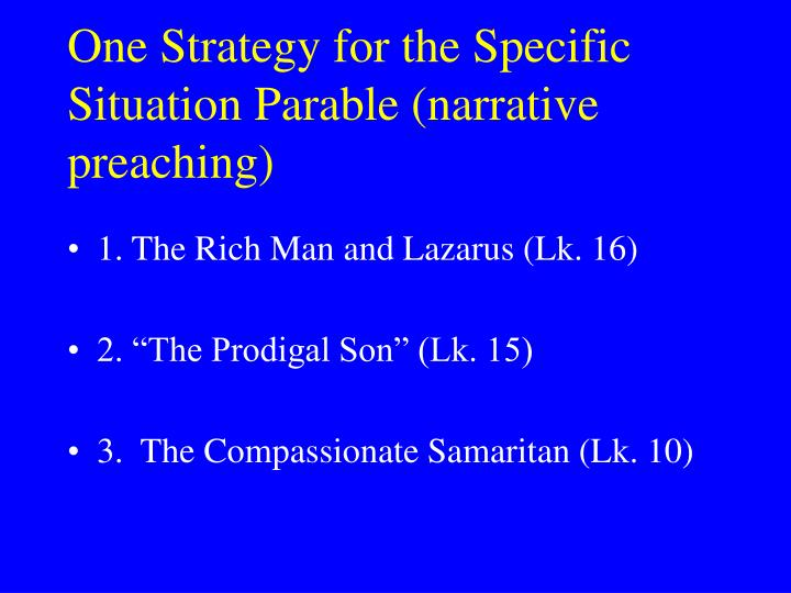 One Strategy for the Specific Situation Parable (narrative preaching)