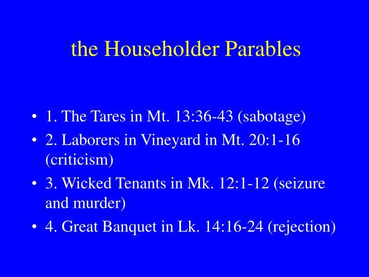 the Householder Parables