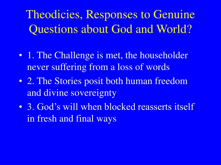 Theodicies, Responses to Genuine Questions about God and World?