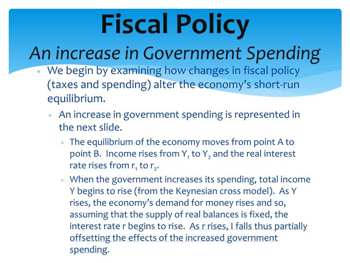 governements use fiscal policy to help them Fiscal policy—the use of government expenditures and taxes to influence the level of economic activity—is the government counterpart to monetary policy like monetary policy, it can be used in an effort to close a recessionary or an inflationary gap some tax and expenditure programs change.
