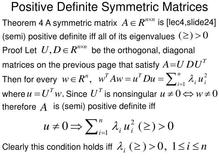 Positive Definite Symmetric Matrices