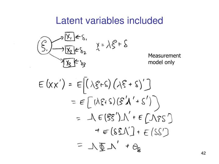 Latent variables included