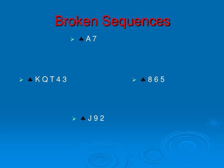 Broken Sequences