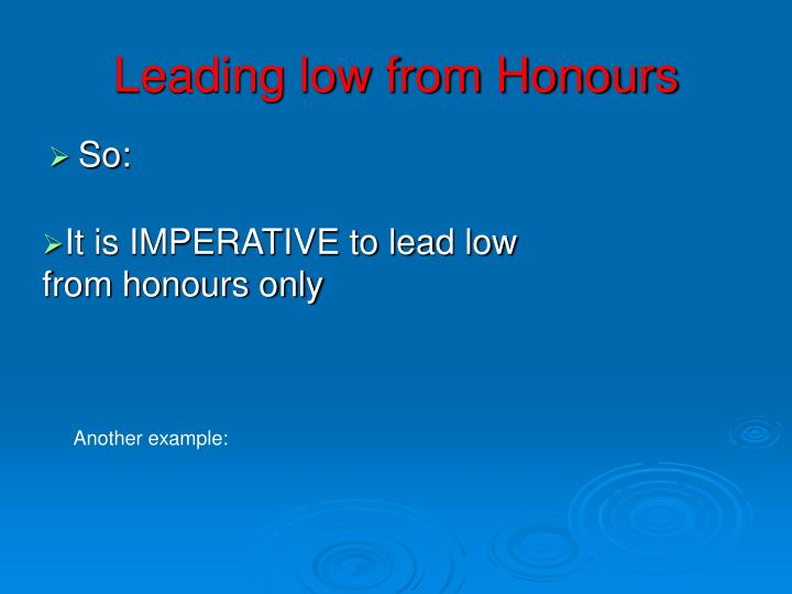 Leading low from Honours