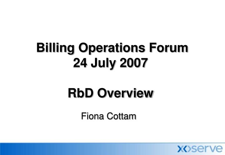 billing operations forum 24 july 2007 rbd overview n.