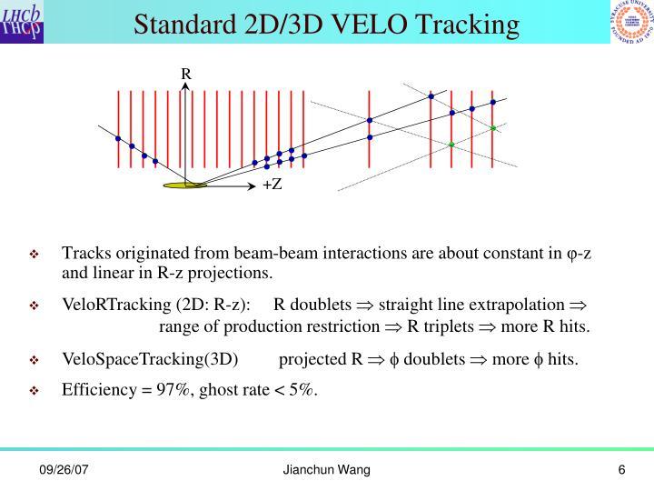 Standard 2D/3D VELO Tracking