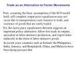 trade as an alternative to factor movements