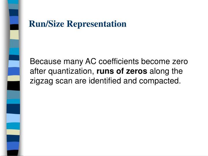 Run/Size Representation