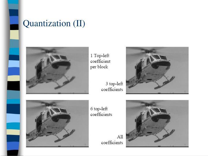 Quantization (II)