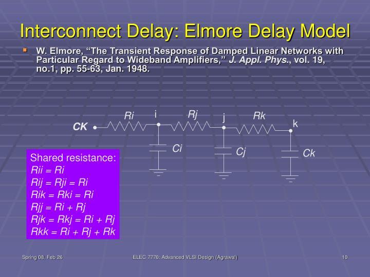 Interconnect Delay: Elmore Delay Model