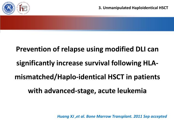 Prevention of relapse using modified DLI can significantly increase survival following HLA-mismatched/Haplo-identical HSCT in patients with advanced-stage, acute leukemia
