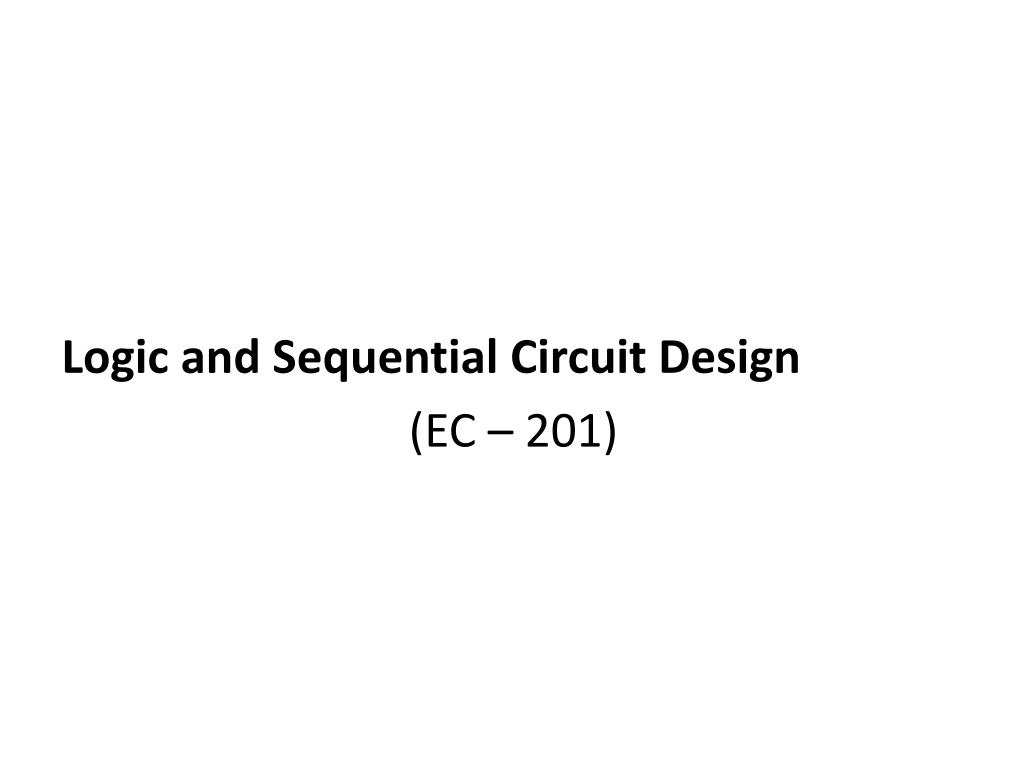 Ppt Logic And Sequential Circuit Design Ec 201 Powerpoint Diagram Complementary Ttl Inverter Slide1 N
