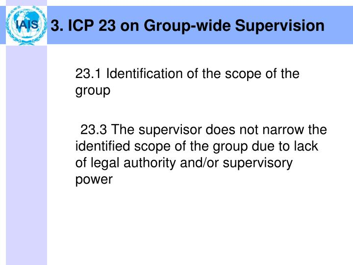 3. ICP 23 on Group-wide Supervision