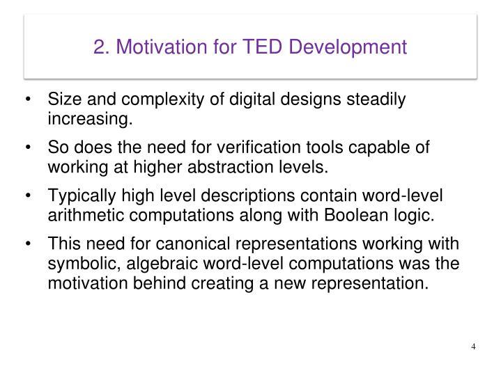 2. Motivation for TED Development