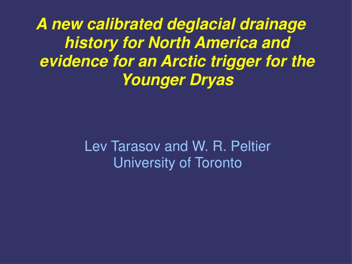 A new calibrated deglacial drainage history for North America and
