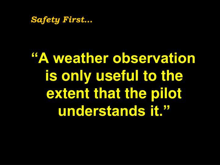Safety First…