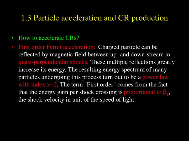 1.3 Particle acceleration and CR production