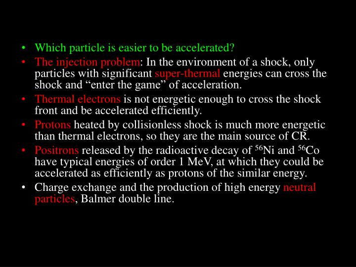 Which particle is easier to be accelerated?