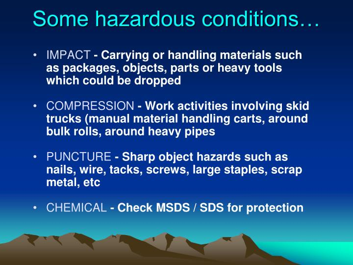 Some hazardous conditions…