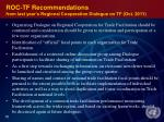 roc tf recommendations from last year s regional cooperation dialogue on tf oct 2011