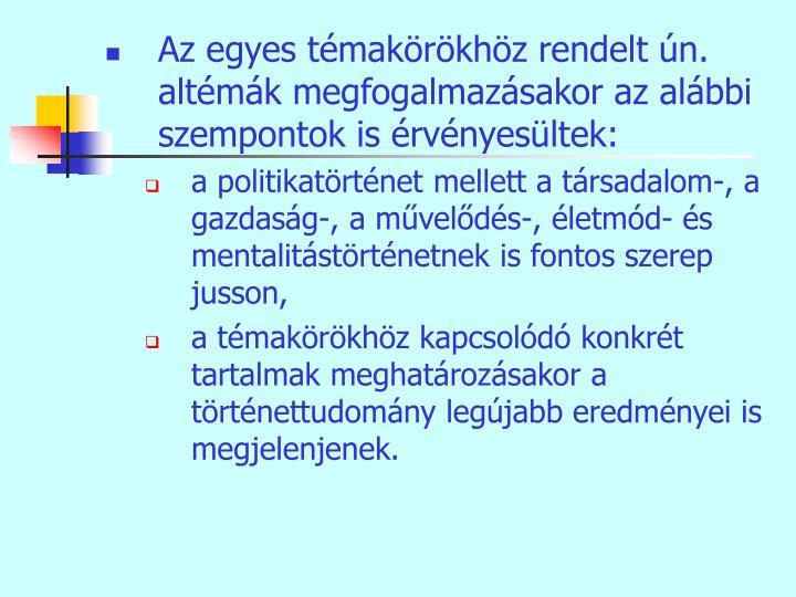 Az egyes témakörökhöz rendelt ún. altémák megfogalmazásakor az alábbi szempontok is érvényesültek: