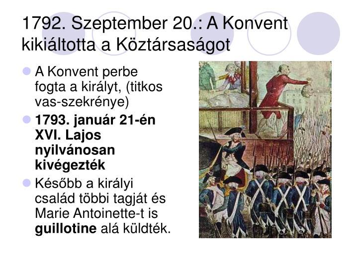 1792. Szeptember 20.: A Konvent kikiáltotta a Köztársaságot