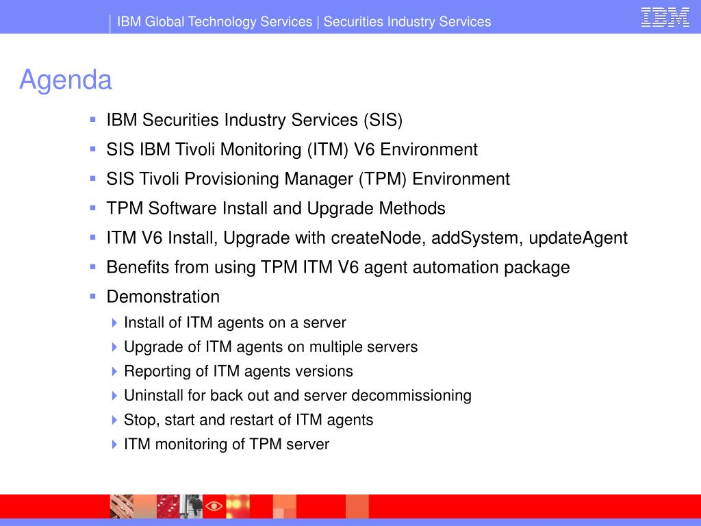 PPT - Usage of TPM for ITM V6 agent install, upgrade and