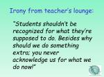 irony from teacher s lounge