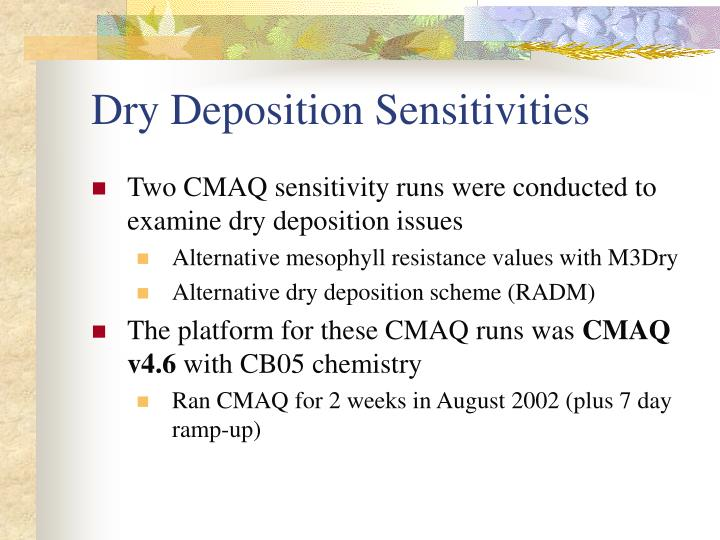 Dry Deposition Sensitivities