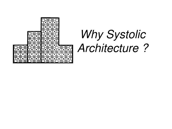 why systolic architecture n.