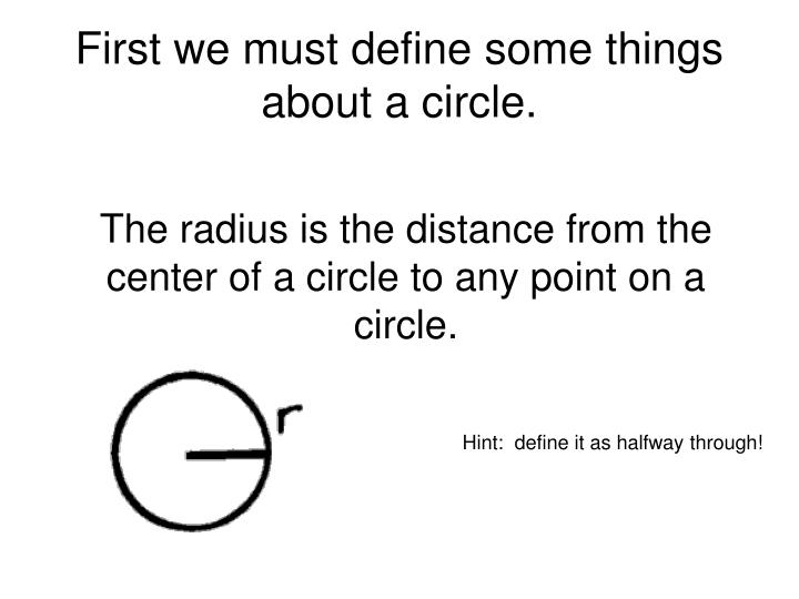 First we must define some things about a circle
