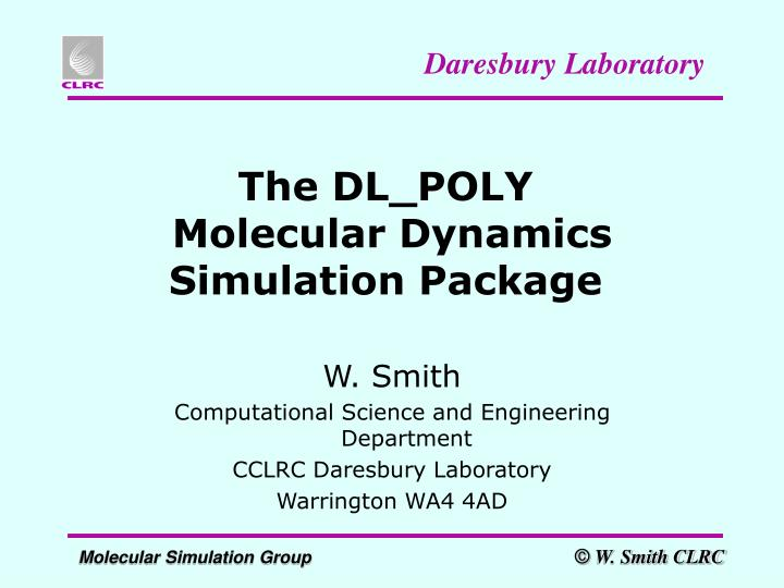The dl poly molecular dynamics simulation package
