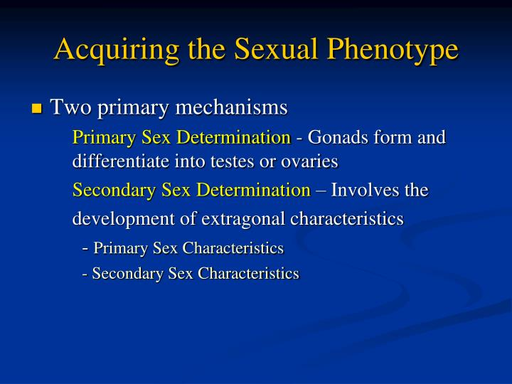 the primary mechanisms for sex determination across Sex determination: sex determination,, the establishment of the sex of an organism, usually by the inheritance at the time of fertilization of certain genes commonly localized on a particular chromosome this pattern affects the development of the organism by controlling cellular metabolism and.