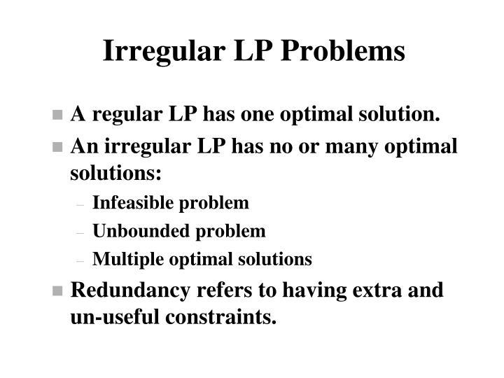 Irregular LP Problems