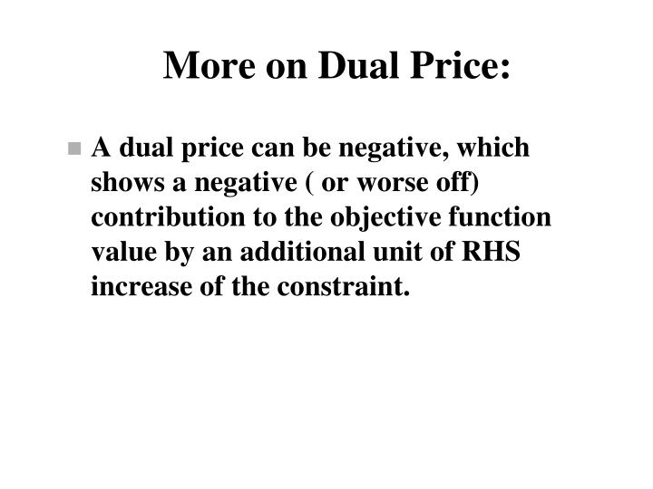 More on Dual Price: