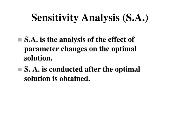 Sensitivity Analysis (S.A.)