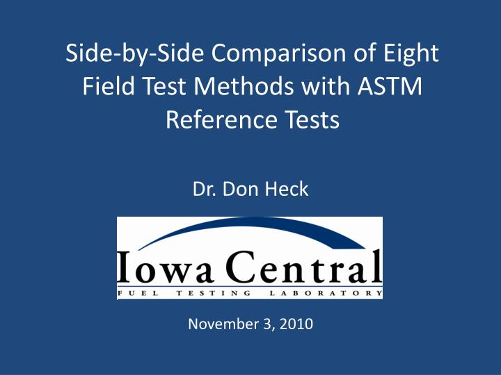 side by side comparison of eight field test methods with astm reference tests n.