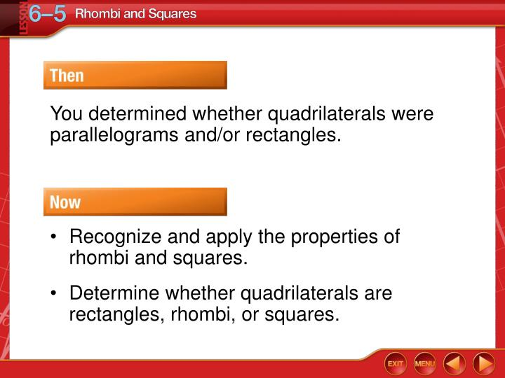 You determined whether quadrilaterals were parallelograms and/or rectangles.