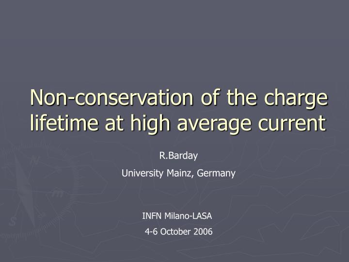Non conservation of the charge lifetime at high average current