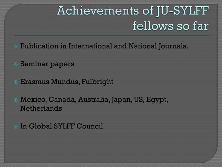 Achievements of JU-SYLFF fellows so far