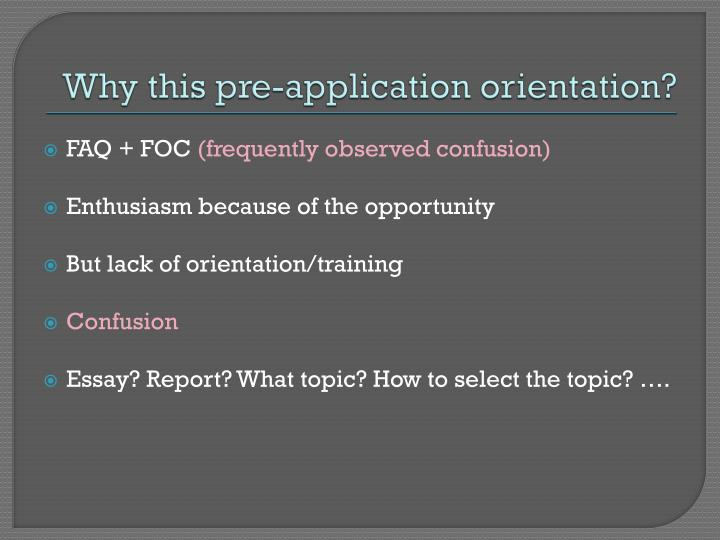 Why this pre-application orientation?