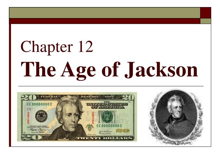 chapter 12 the age of jackson n.