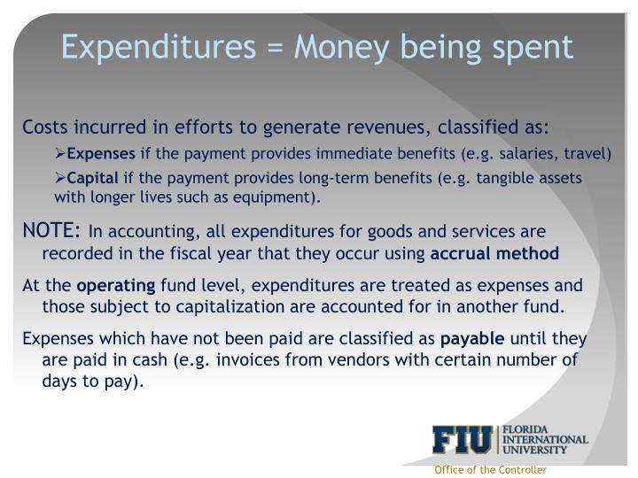 Expenditures = Money being spent
