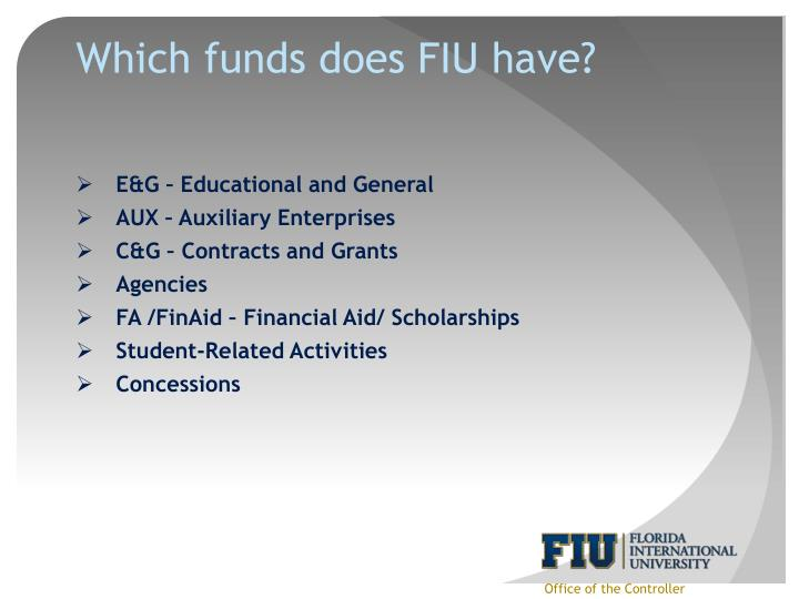 Which funds does FIU have?