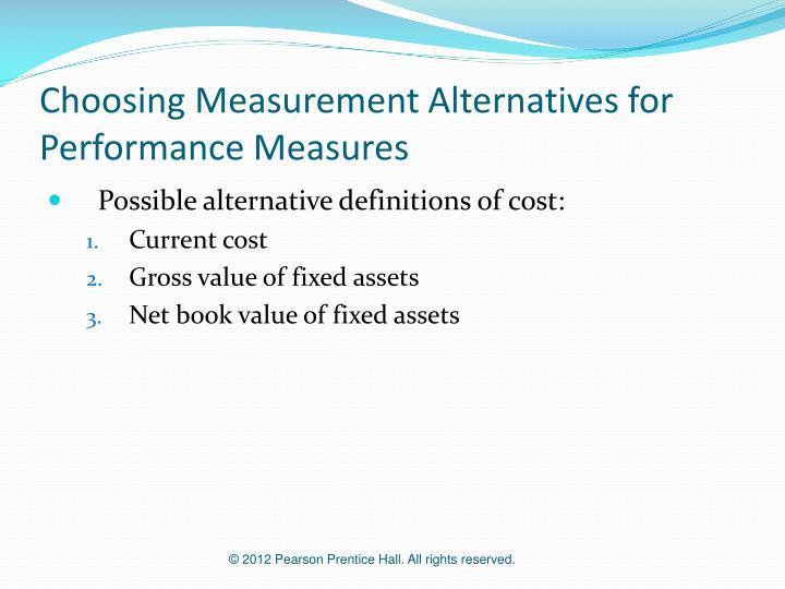 Choosing Measurement Alternatives for Performance Measures