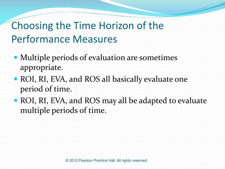 Choosing the Time Horizon of the Performance Measures
