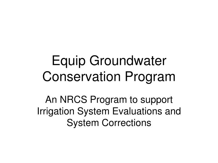 Equip Groundwater Conservation Program