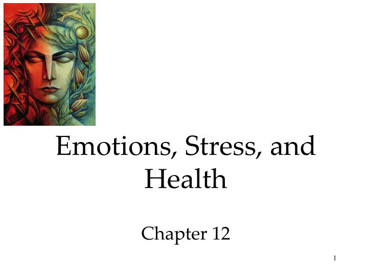Emotions stress and health chapter 12