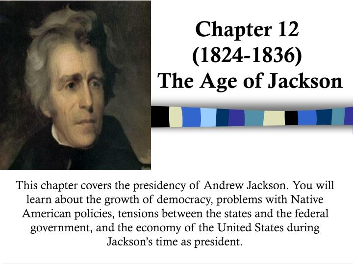 chapter 12 1824 1836 the age of jackson n.